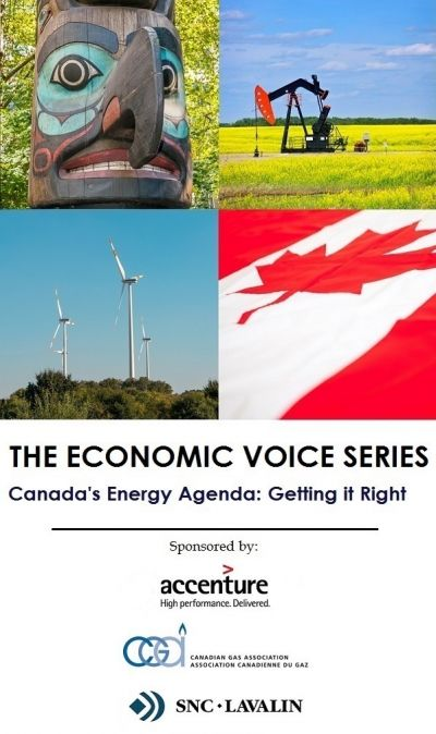 Ottawa Edition: The Economic Voice Series - Canada's Energy Agenda: Getting it Right