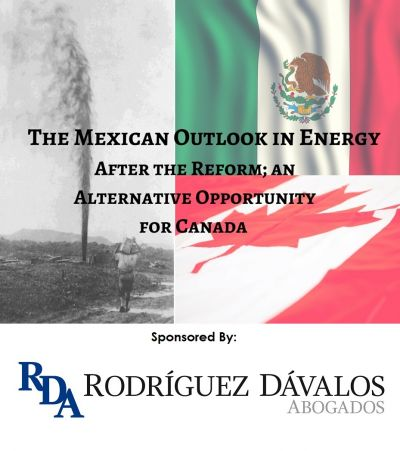 The Mexican Outlook in Energy after the Reform; an Alternative Opportunity for Canada