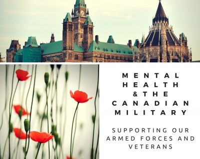 Mental Health and the Canadian Military: Supporting our Armed Forces and Veterans