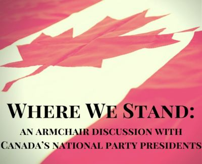 Where We Stand: an armchair discussion with Canada's national party presidents