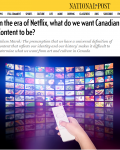 In the era of Netflix, what do we want Canadian Content to be?
